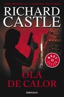 Richard Castle: Ola de calor (Serie Castle 1)
