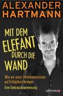 Alexander Hartmann: Mit dem Elefant durch die Wand ★★★★