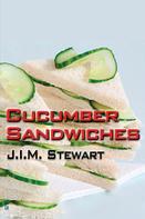 J.I.M. Stewart: Cucumber Sandwiches