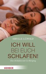 Ich will bei euch schlafen! - (Ein-)Schlafen mit Co-Sleeping