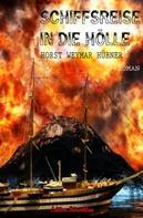 Horst Weymar Hübner: Schiffsreise in die Hölle