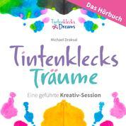 Tintenklecks-Träume: DAS HÖRBUCH - Eine geführte Kreativ-Session