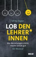Ulrike Kegler: Lob den Lehrer*innen ★★★★★