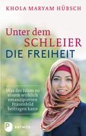 Khola Maryam Hübsch: Unter dem Schleier die Freiheit ★★★★