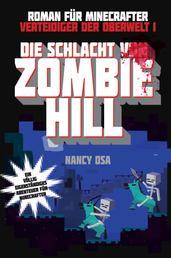 Verteidiger der Oberwelt 1 - Die Schlacht von Zombie-Hill - Ein Roman für Minecrafter