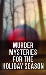 Murder Mysteries for the Holiday Season - The Flying Stars, A Christmas Capture, Markheim, The Wolves of Cernogratz, The Ghost's Touch…