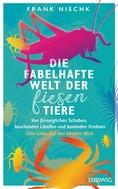 Frank Nischk: Die fabelhafte Welt der fiesen Tiere ★★★★