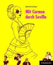 Mit Carmen durch Sevilla - Ein ReiseGeister-Buch