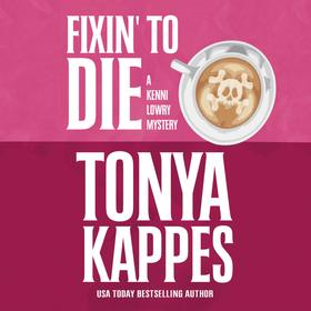 Fixin' To Die - A Kenni Lowry Mystery 1 (Unabridged)