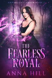 The Fearless Royal - Reverse Harem Romantasy
