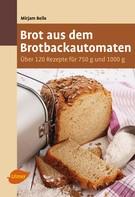Mirjam Beile: Brot aus dem Brotbackautomaten ★★★★