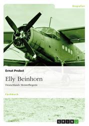 Elly Beinhorn - Deutschlands Meisterfliegerin