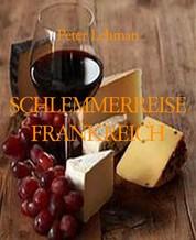 SCHLEMMERREISE FRANKREICH - DER IDEALE EINSTIEG IN DIE GUTE KÜCHE