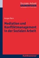 Ansgar Marx: Mediation und Konfliktmanagement in der Sozialen Arbeit ★★★★★