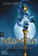 Lisa J. Smith: WILDWORLD - Die Nacht der Wintersonnenwende ★★★★