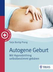 Autogene Geburt - Mit Hypnobirthing selbstbestimmt gebären