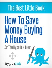 How To Save Money Buying A House