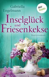 Inselglück und Friesenkekse - Glücksglitzern: Dritter Roman - Kurzroman