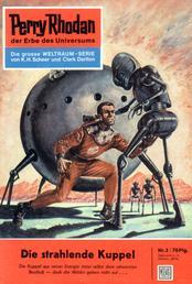 """Perry Rhodan 3: Die strahlende Kuppel - Perry Rhodan-Zyklus """"Die Dritte Macht"""""""