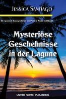 Jennifer Santiago: Mysteriöse Geschehnisse in der Lagune