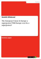 Hendrik Hillebrand: The European Union: Is Europe a superpower? Will Europe ever be a superpower?