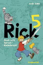 Rick 5 - Noch so'n Spruch - Kieferbruch!