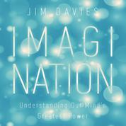Imagination - Understanding Our Mind's Greatest Powers (Unabridged)