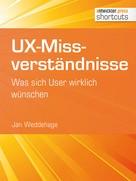 Jan Weddehage: UX-Missverständnisse ★★★