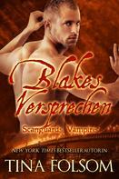 Tina Folsom: Blakes Versprechen (Scanguards Vampire - Buch 11) ★★★★★