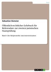 Öffentlich-rechtliches Lehrbuch für Referendare zur zweiten juristischen Staatsprüfung - Band 4 der Skriptenreihe zum Assessorexamen