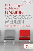 Ingrid Mühlhauser: Unsinn Vorsorgemedizin ★★★★