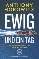 Anthony Horowitz: James Bond: Ewig und ein Tag