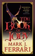 Mark J. Ferrari: The Book of Joby
