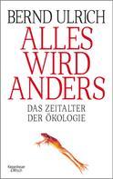 Bernd Ulrich: Alles wird anders ★★★★
