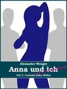 Alexander Wenger: Anna und ich und unser Hausfreund (Teil 7) ★★★★