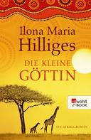Ilona Maria Hilliges: Die kleine Göttin ★★★★