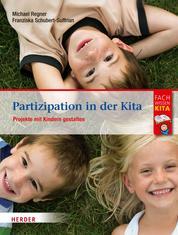 Partizipation in der Kita - Projekte und den Alltag demokratisch mit Kindern gestalten