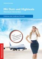 Gabriela Sonntag: Mit Dutt und Highheels - Abenteuer Stewardess ★