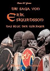 Die Saga von Erik Sigurdsson - Das Blut der Wikinger