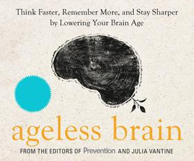 Ageless Brain - Think Faster, Remember More, and Stay Sharper by Lowering Your Brain Age (Unabridged)