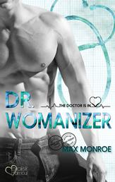 The Doctor Is In!: Dr. Womanizer