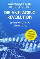Johannes Huber: Die Anti-Aging Revolution