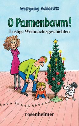 O Pannenbaum! - Lustige Weihnachtsgeschichten