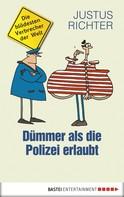 Justus Richter: Dümmer als die Polizei erlaubt ★★★★