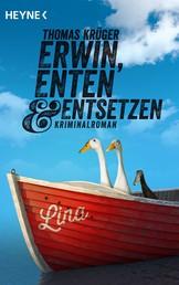 Erwin, Enten & Entsetzen - Kriminalroman