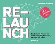 Relaunch - Das Dopamin-Framework für Webdesigner, Konzepter, Marketer und Texter