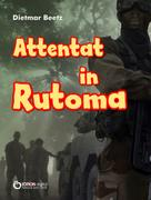 Dietmar Beetz: Attentat in Rutoma