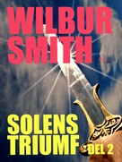 Wilbur Smith: Solens triumf del 2