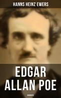 Hanns Heinz Ewers: Edgar Allan Poe: Biografie