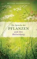 Bettina Bütow-Hauenschild: Die Sprache der Pflanzen und ihre Heilwirkung ★★★★★